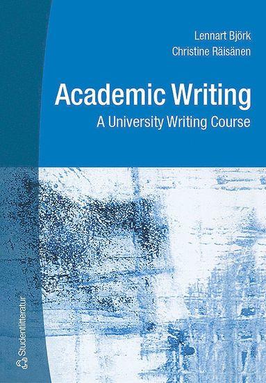 bokomslag Academic Writing - A University Writing Course