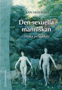 bokomslag Den sexuella människan : etiska perspektiv