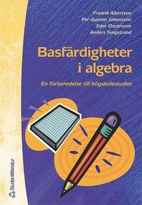 bokomslag Basfärdigheter i algebra - En förberedelse till högskolestudier i matematik