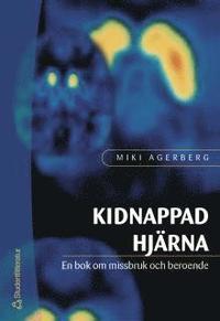 bokomslag Kidnappad hjärna : en bok om missbruk och beroende