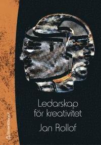 bokomslag Ledarskap för kreativitet : att vistas i framtidens landskap