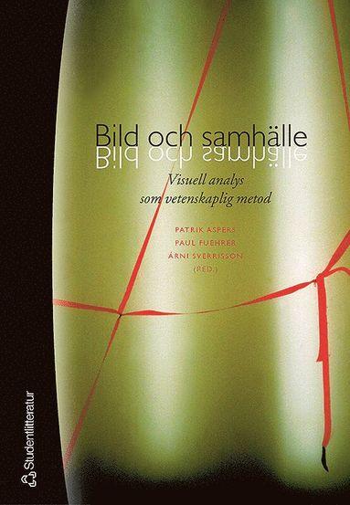 bokomslag Bild och samhälle : visuell analys som vetenskaplig metod