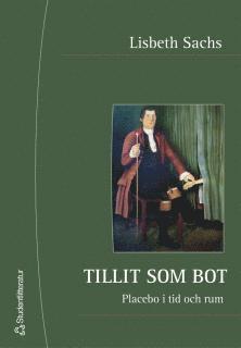 bokomslag Tillit som bot : placebo i tid och rum