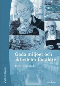bokomslag Goda miljöer och aktiviteter för äldre