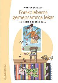 bokomslag Förskolebarns gemensamma lekar : mening och innehåll