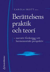 bokomslag Berättelsens praktik och teori : narrativ forskning i ett hermeneutiskt perspektiv