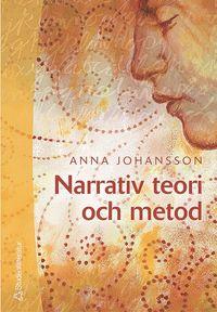 bokomslag Narrativ teori och metod : med livsberätteslen i fokus