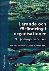 bokomslag Lärande och förändring i organisationer : om pedagogik i arbetslivet