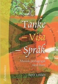 bokomslag Tanke, visa, språk : musisk pedagogik med barn