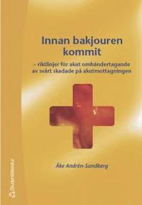 bokomslag Innan bakjouren kommit : riktlinjer för akut omhändertagande av svårt skadade på akutmottagningen