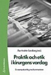 bokomslag Praktik och etik i kirurgens vardag : en exempelsamling med kommentarer