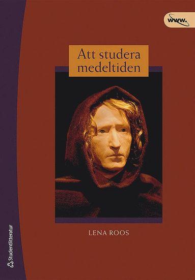 bokomslag Att studera medeltiden