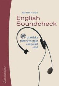 bokomslag English Soundcheck : praktiska datorövningar i engelskt uttal, study guide med cd-rom