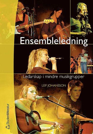 bokomslag Ensembleledning : ledarskap i mindre musikgrupper