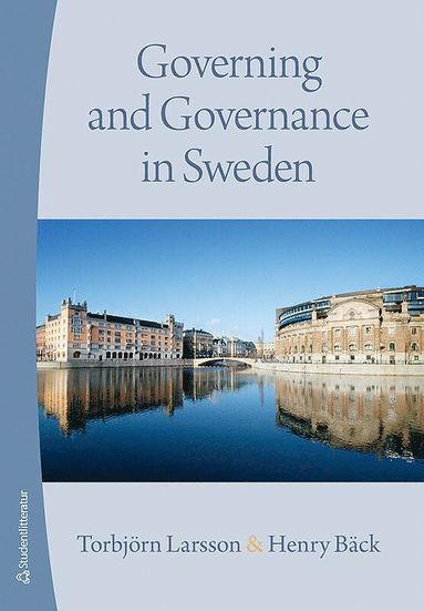bokomslag Governing and Governance in Sweden
