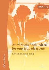 bokomslag Att vara chef och ledare för omvårdnadsarbete