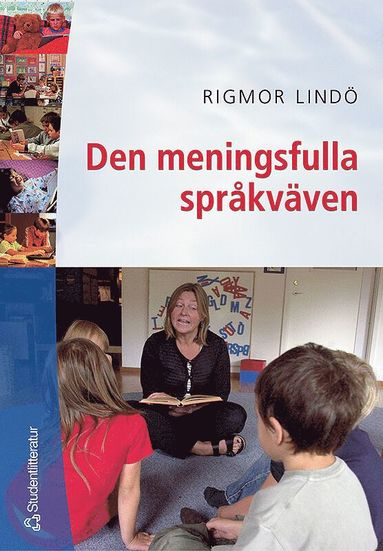 bokomslag Den meningsfulla språkväven : om textsamtalets och den gemensamma litteraturläsningens möjligheter