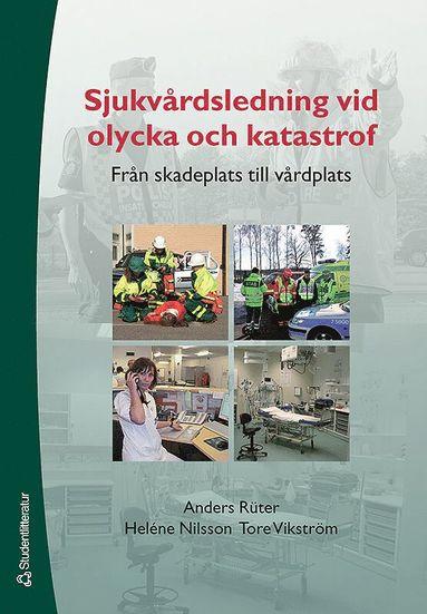 bokomslag Sjukvårdsledning vid olycka och katastrof : från skadeplats till vårdplats