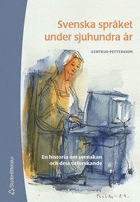 bokomslag Svenska språket under sjuhundra år