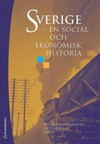 bokomslag Sverige : en social och ekonomisk historia