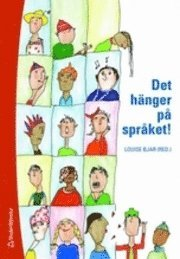 bokomslag Det hänger på språket! : lärande och språkutveckling i grundskolan
