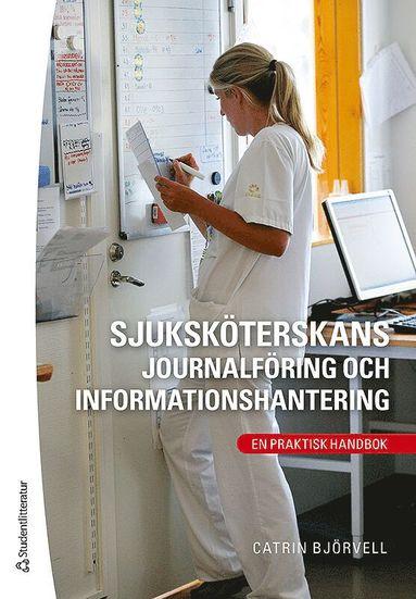 bokomslag Sjuksköterskans journalföring och informationshantering : en praktisk handbok