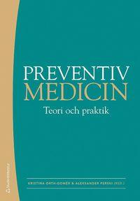bokomslag Preventiv medicin : teori och praktik