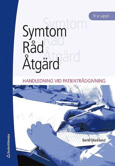 bokomslag Symtom, råd, åtgärd : handledning vid patientrådgivning