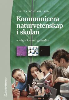 bokomslag Kommunicera naturvetenskap i skolan - – några forskningsresultat