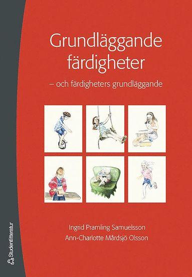 bokomslag Grundläggande färdigheter : och färdigheternas grundläggande