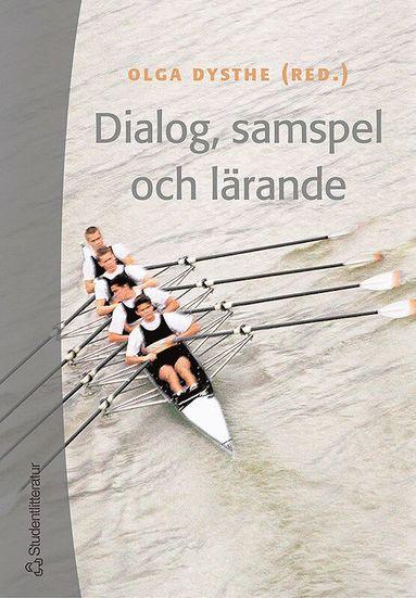 bokomslag Dialog, samspel och lärande