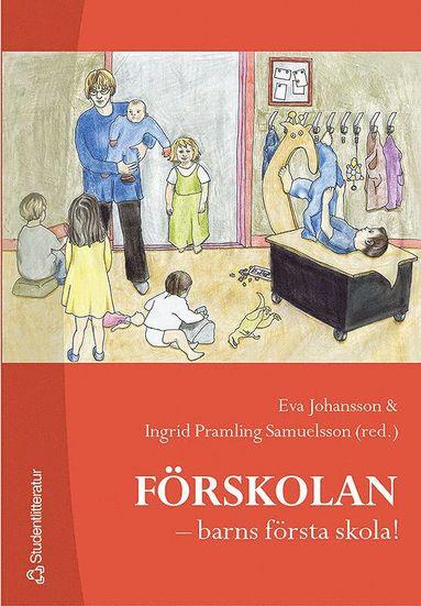 bokomslag Förskolan - barns första skola