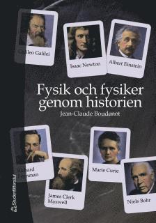 bokomslag Fysik och fysiker genom historien : Från Thales till Higgsbosonen
