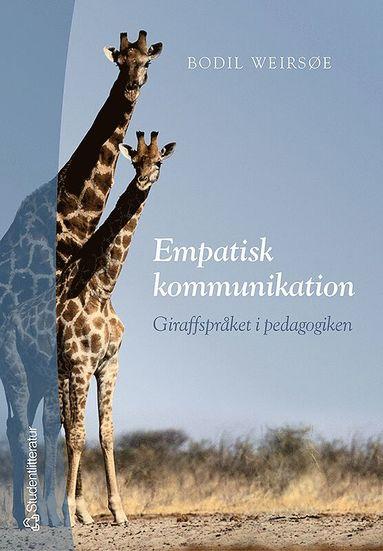 bokomslag Empatisk kommunikation : giraffspråket i pedagogiken