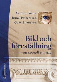 bokomslag Bild och föreställning : om visuell retorik