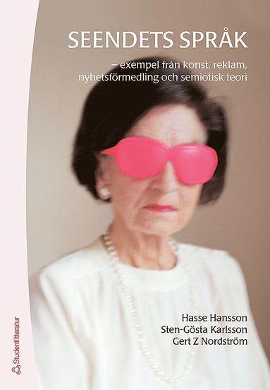 bokomslag Seendets språk : exempel från konst, reklam, nyhetsförmedling och semiotisk teori