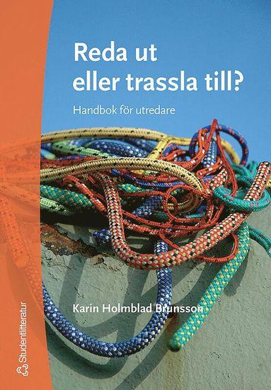 bokomslag Reda ut eller trassla till? : handbok för utredare
