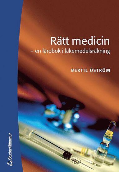 bokomslag Rätt medicin : en lärobok i läkemedelsräkning