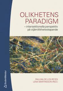 bokomslag Olikhetens paradigm : intersektionella perspektiv på o(jäm)likhetsskapande