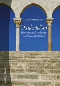 bokomslag Occidentalism : idéer om väst och modernitet bland muslimska tänkare