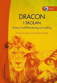 bokomslag Dracon i skolan : drama, konflikthantering och medling