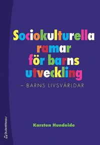 bokomslag Sociokulturella ramar för barns utveckling : barns livsvärldar