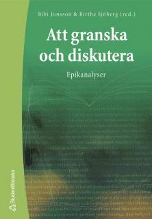 bokomslag Att granska och diskutera : epikanalyser