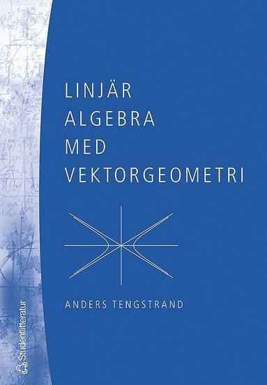 bokomslag Linjär algebra med vektorgeometri