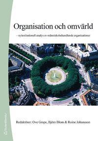bokomslag Organisation och omvärld : nyinstitutionell analys av människobehandlande organisationer