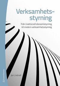 bokomslag Verksamhetsstyrning - Från ekonomistyrning till modern verksamhetsstyrning