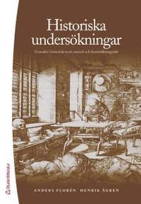 bokomslag Historiska undersökningar : grunder i historisk teori, metod och framställningssätt