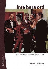 bokomslag Inte bara ord : en bok om talad kommunikation