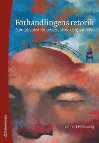 bokomslag Förhandlingens retorik : samtalskonst för arbete, skola och samhälle
