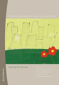 bokomslag Utomhuspedagogik som kunskapskälla : närmiljö blir lärmiljö